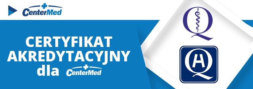 Certyfikat akredytacyjny od Centrum Monitorowania Jakości w Ochronie Zdrowia dla małopolskich placówek CenterMed