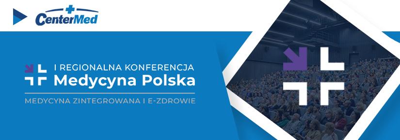 I Regionalna Konferencja Medycyna Polska za nami!