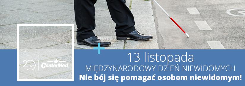 13 listopada - Międzynarodowy Dzień Niewidomych